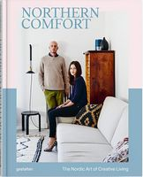 NORTHERN COMFORT. THE NORDIC ART OF CREATIVE LIVING