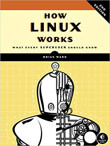 How+Linux+Works%2C+2nd+Edition%3A+What+Every+Superuser+Should+Know - фото 1