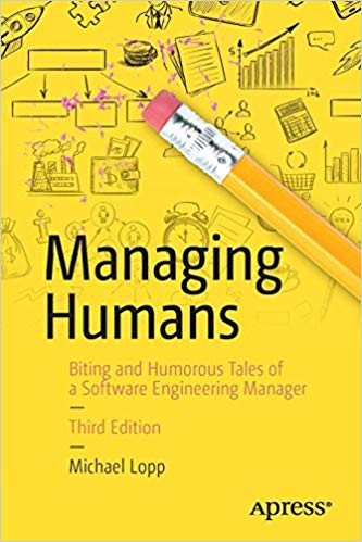 Managing+Humans%3A+Biting+and+Humorous+Tales+of+a+Software+Engineering+Manager - фото 1