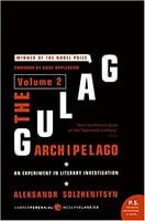 The Gulag Archipelago Volume 2: An Experiment in Literary Investigation