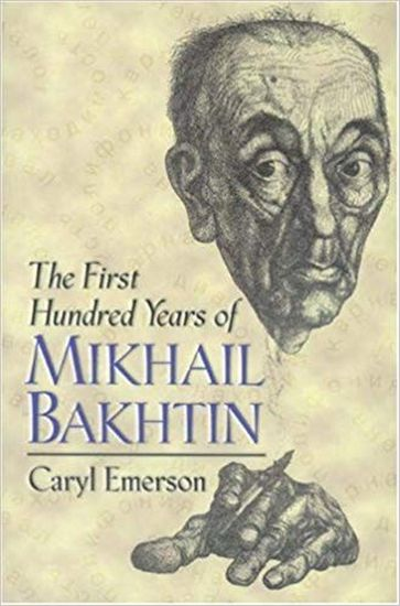 The+First+Hundred+Years+of+Mikhail+Bakhtin - фото 1