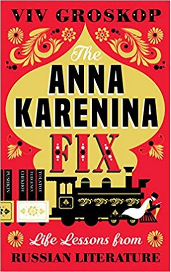 The+Anna+Karenina+Fix%3A+Life+Lessons+from+Russian+Literature - фото 1
