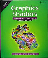 Graphics Shaders: Theory and Practice, Second Edition 2nd Edition