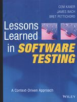 Lessons Learned in Software Testing. A Context-Driven Approach