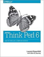 Think Perl 6: How to Think Like a Computer Scientist 1st Edition