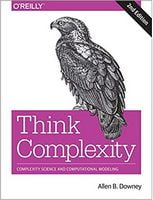 Think Complexity: Complexity Science and Computational Modeling 2nd Edition