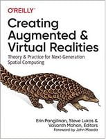 Creating Augmented and Virtual Realities: Theory and Practice for Next-Generation Spatial Computing 1st Edition