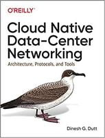 Cloud Native Data-Center Networking: Architecture, Protocols, and Tools 1st Edition
