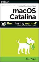 macOS Catalina: The Missing Manual: The Book That Should Have Been in the Box 1st Edition