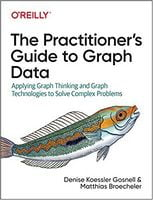The Practitioner's Guide to Graph Data 1st Edition