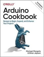 Arduino Cookbook: Recipes to Begin, Expand, and Enhance Your Projects 3rd Edition