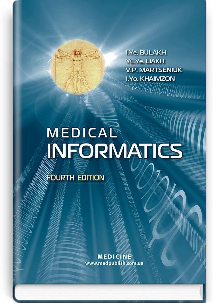 Medical Informatics modules in = Медична інформатика в модулях: навчальний посібник (ВНЗ ІV р. а.) / І.Є. Булах, Л. П. Войтенко, О. С. Аліта та ін.