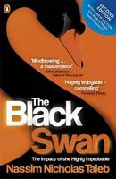 The Black Swan . The Impact of the Highly Improbable