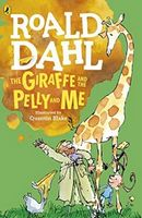 The Giraffe and the Pelly and Me. Roald Dahl