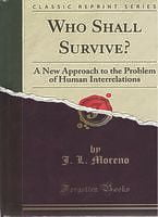 Who Shall Survive? A New Approach to the Problem of Human Interrelations