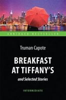 Breakfast at Tiffany's and Selected Stories / Завтрак у Тиффани и избранные рассказы