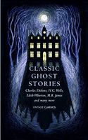 Classic Ghost Stories. Spooky Tales to Read at Christmas