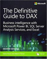 The Definitive Guide to DAX: Business intelligence for Microsoft Power BI, SQL Server Analysis Services and Excel Second Edition (Business Skills) 2nd Edition