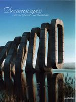 Dreamscapes & Artificial Architecture