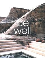 Be Well: New and Spa Bath Culture and the Art of Being Wel