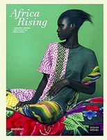 Africa Rising: Fashion Design and Lifestyle from Africa