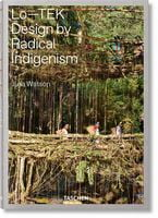 Julia Watson, Lo-TEK, Design by Radical Indigenism