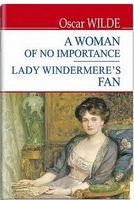 A Women of No Importance Lady Windermere's Fan = Жінка не варта уваги Віяло леді Віндермір.