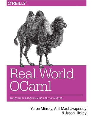 Real World OCaml Functional programming for the masses
