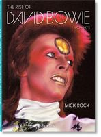 Mick Rock. The Rise of David Bowie. 1972–1973 (English, German and French Edition)