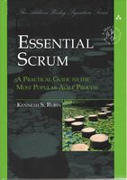 Essential Scrum: A Practical Guide to the Most Popular Agile Process (Addison-Wesley Signature Series (Cohn)) 1st Edition