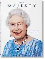 Her Majesty. A Photographic History 1926–Today (EXTRA LARGE) (Multilingual Edition)