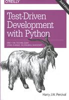 Test-Driven Development with Python: Obey the Testing Goat: Using Django, Selenium, and JavaScript. 2nd Edition
