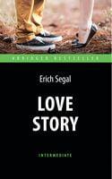 История любви (Love Story). Книга для чтения на английском языке. Intermediate