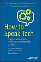 How to Speak Tech: The Non-Techie's Guide to Key Technology Concepts, 2nd Edition