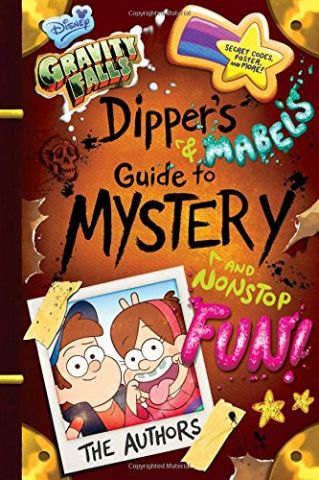 Gravity+Falls+Dipper%27s+and+Mabel%27s+Guide+to+Mystery+and+Nonstop+Fun%21+%28Guide+to+Life%29 - фото 1