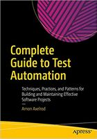 Complete Guide to Test Automation: Techniques, Practices, and Patterns for Building and Maintaining Effective Software Projects 1st ed. Edition
